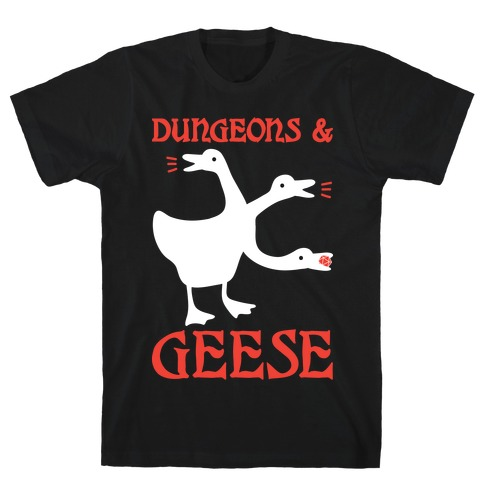 Dungeons & Geese T-Shirt