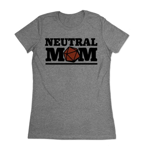 Neutral Mom Womens T-Shirt