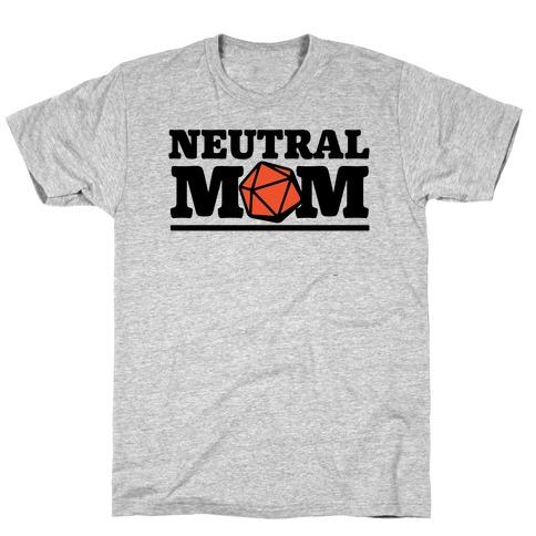 Neutral Mom T-Shirt
