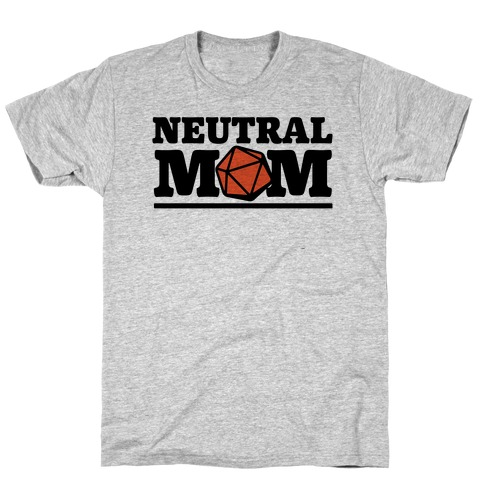 Neutral Mom T-Shirt