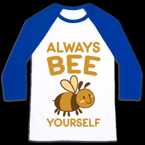 Always Bee Yourself Baseball Tee
