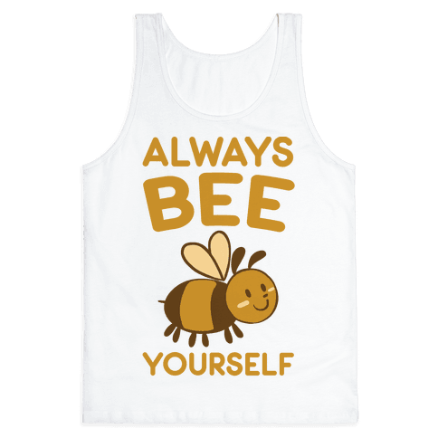 Always Bee Yourself Tank Top