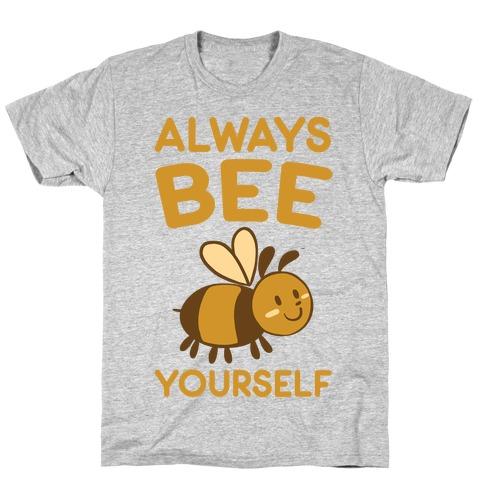 Always Bee Yourself T-Shirt