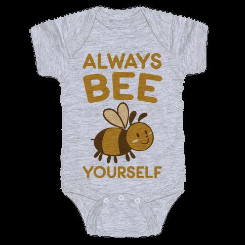 Always Bee Yourself Baby Onesy
