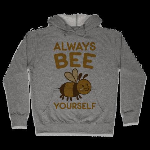 Always Bee Yourself Hooded Sweatshirt