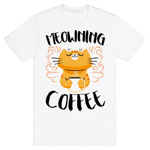 Meowning Coffee T-Shirt