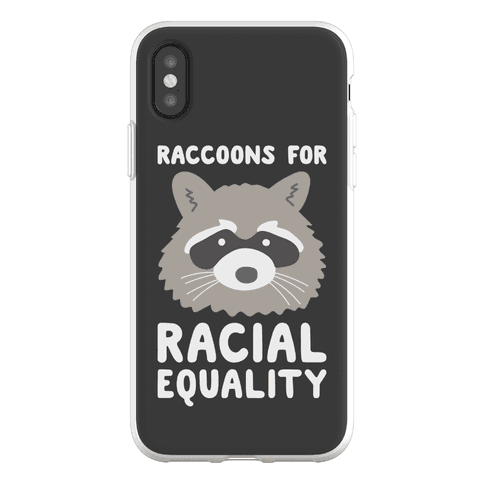 Raccoons For Racial Equality Phone Flexi-Case