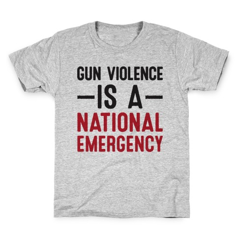 Gun Violence is a National Emergency Kids T-Shirt