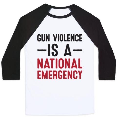 Gun Violence is a National Emergency Baseball Tee