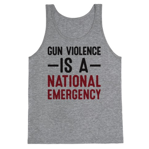 Gun Violence is a National Emergency Tank Top
