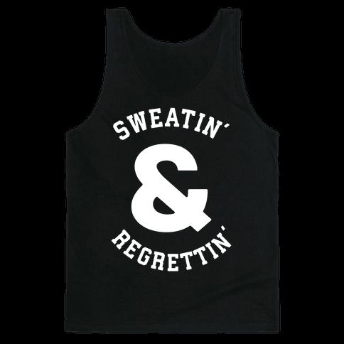Sweatin' & Regrettin'  Tank Top