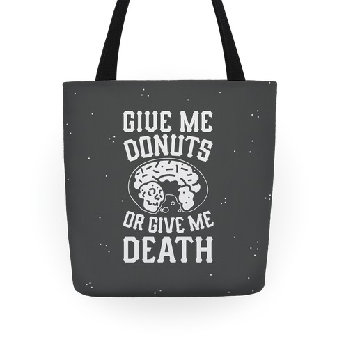 Give Me Donuts Or Give Me Death Tote