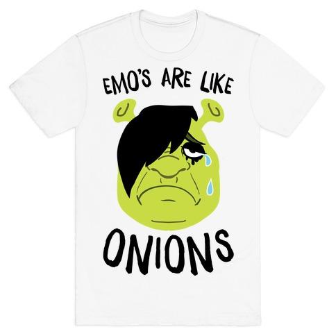 Emos Are Like Onions T-Shirt