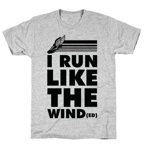 I Run Like the Winded Mens T-Shirt