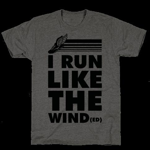 I Run Like the Winded Mens T-Shirt