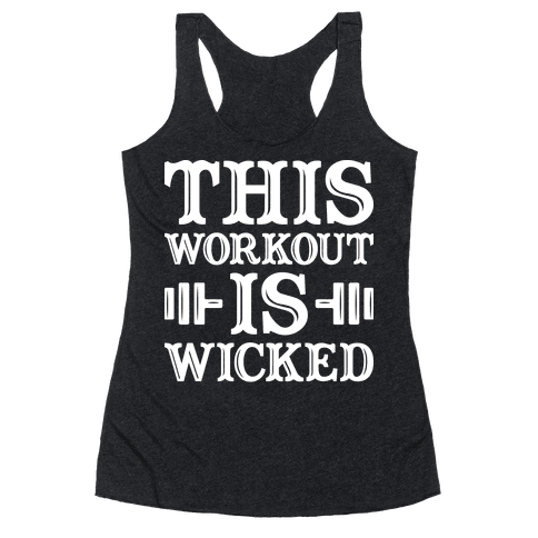 This Workout Is Wicked Racerback Tank Top