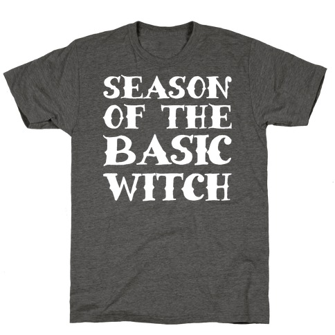 Season of The Basic Witch Parody White Print T-Shirt