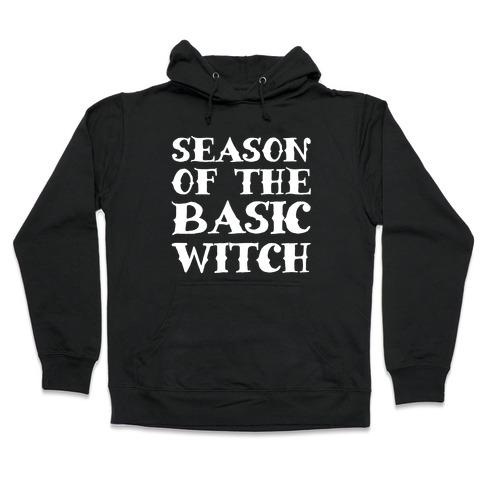 Season of The Basic Witch Parody White Print Hooded Sweatshirt