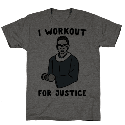 I Workout For Justice RBG Parody Mens T-Shirt