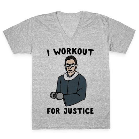 I Workout For Justice RBG Parody V-Neck Tee Shirt