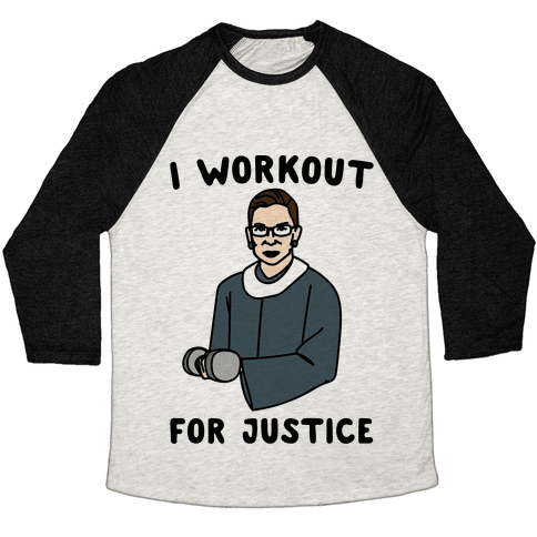 I Workout For Justice RBG Parody Baseball Tee