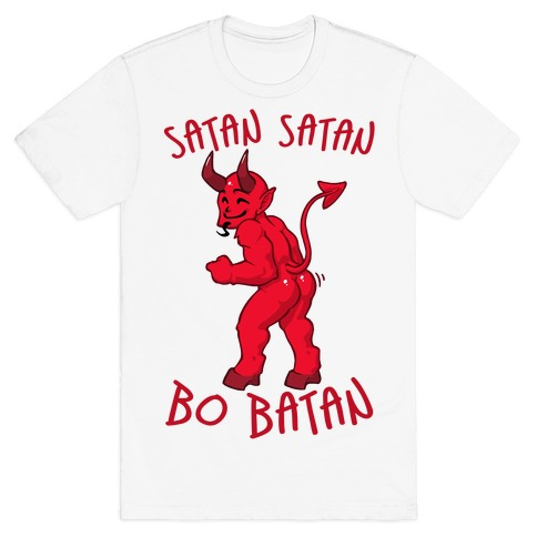 Satan Satan Bo Batan T-Shirt