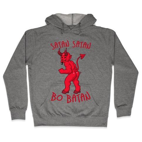 Satan Satan Bo Batan Hooded Sweatshirt