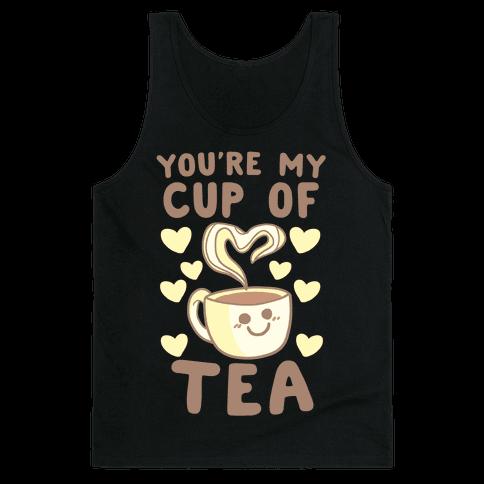 You're My Cup of Tea Tank Top