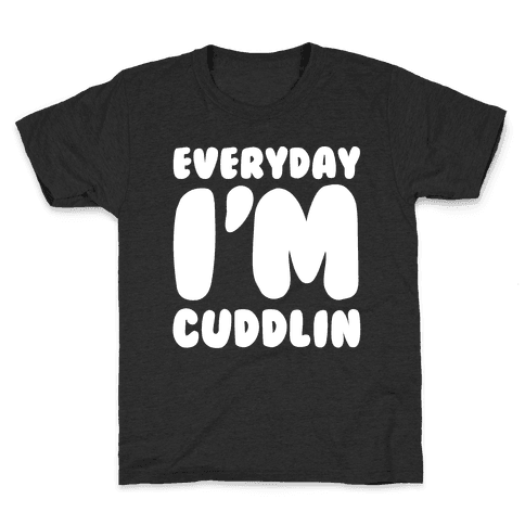 Everyday I'm Cuddlin Kids T-Shirt