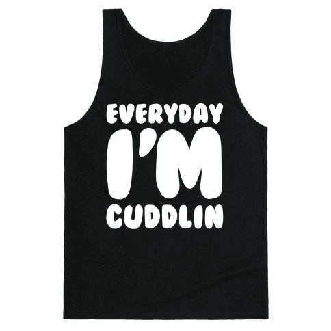 Everyday I'm Cuddlin Tank Top