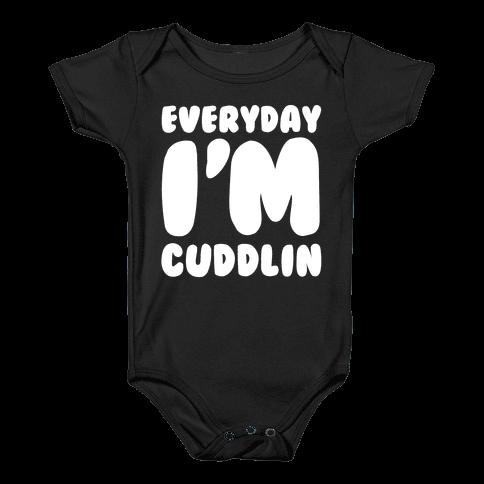 Everyday I'm Cuddlin Baby Onesy