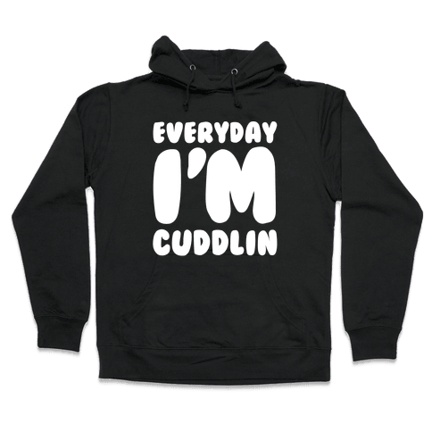Everyday I'm Cuddlin Hooded Sweatshirt