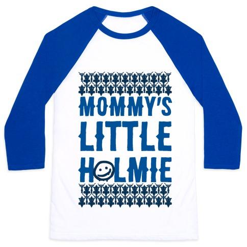 Mommy's Little Holmie Baseball Tee