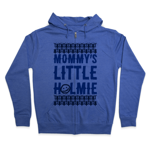 Mommy's Little Holmie Zip Hoodie