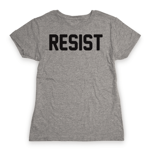 Resist Womens T-Shirt