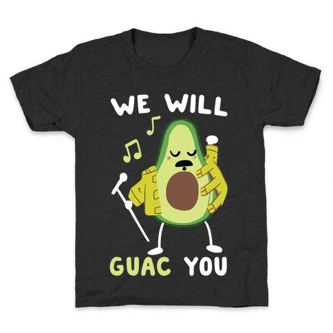We Will Guac You Kids T-Shirt