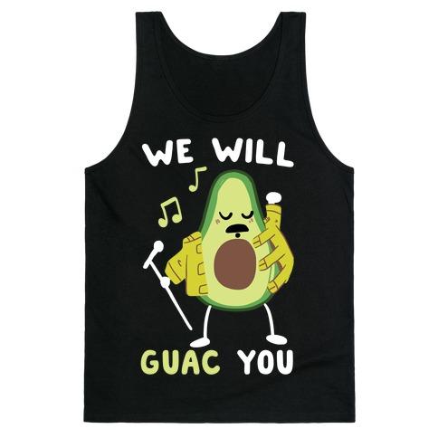 We Will Guac You Tank Top