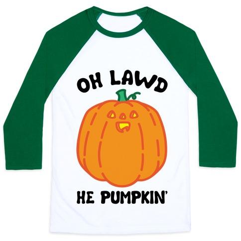 Oh Lawd He Pumpkin' Baseball Tee