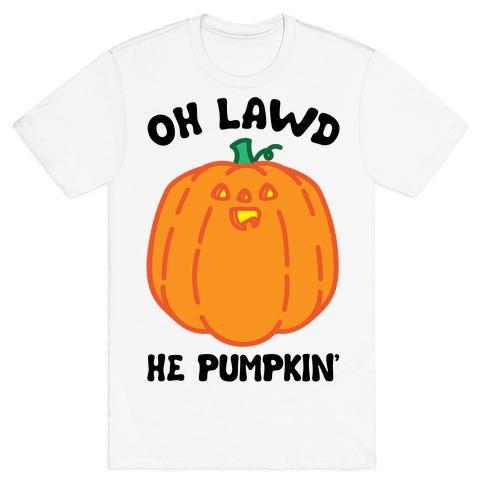 Oh Lawd He Pumpkin' T-Shirt