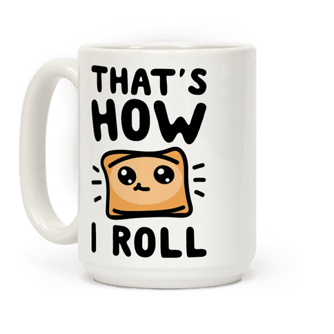 That's How I Roll Coffee Mug