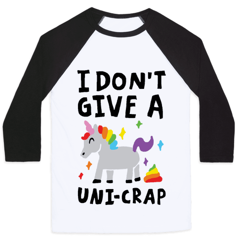 I Don't Give A Uni-crap Unicorn Baseball Tee