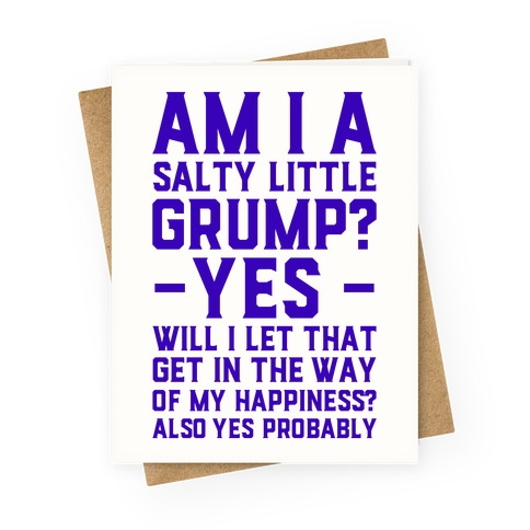 A Salty Little Grump Greeting Card