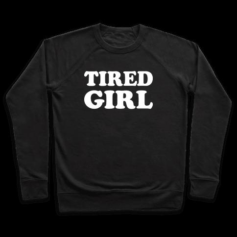 Tired Girl Pullover