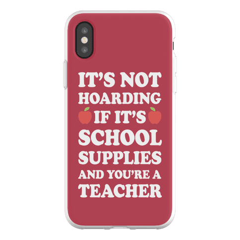 It's Not Hoarding If It's School Supplies Teacher Phone Flexi-Case