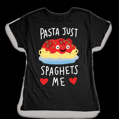Pasta Just Spaghets Me Womens T-Shirt