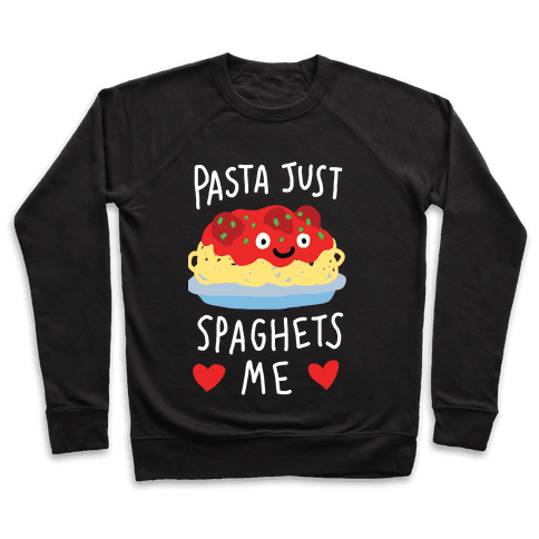 Pasta Just Spaghets Me Pullover