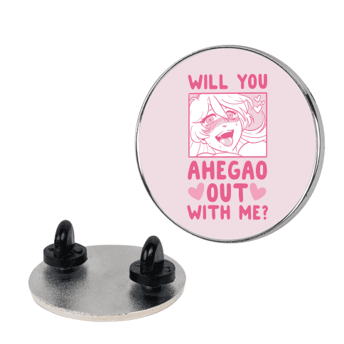 Will You Ahegao Out With Me Pin