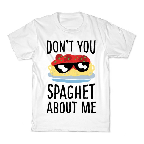 Don't You Spaghet About Me Kids T-Shirt