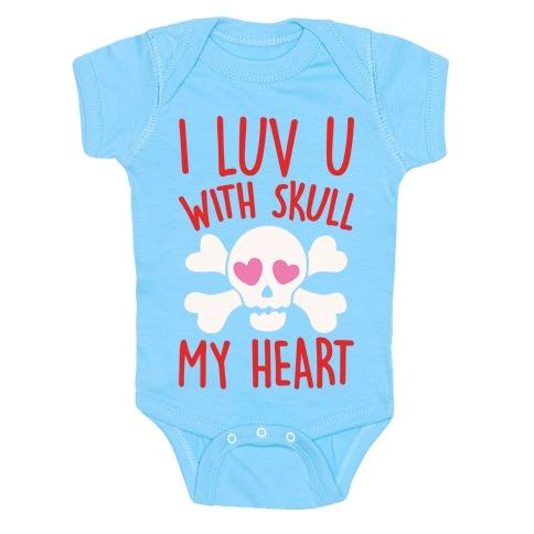 I Luv U With Skull My Heart White Print Baby Onesy