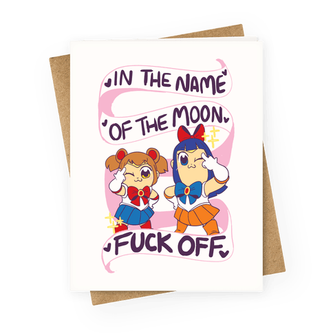 """In the Name of the Moon, F--k Off"" Greeting Card"